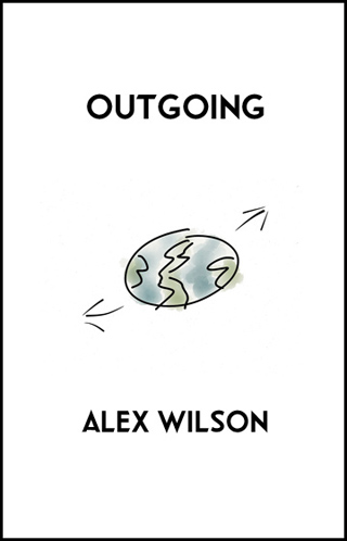 Outgoing by Alex Wilson
