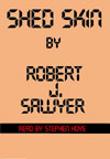 Shed Skin by Robert J Sawyer